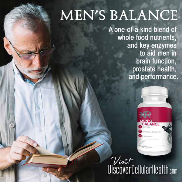 Men's Balance - whole food plant based supplements - a one-of-a-kind blend of key enzymes to aid men in brain function, prostate health and performance. Shop DiscoverCellularHealth.com