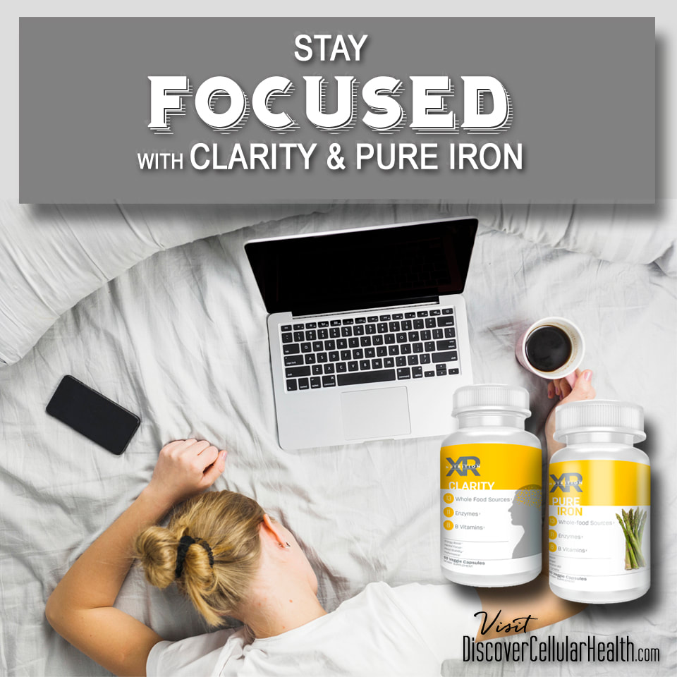 Stay Focused with natural whole food, plant based supplements Clarity & Pure Iron. Shop DiscoverCellularHealth.com
